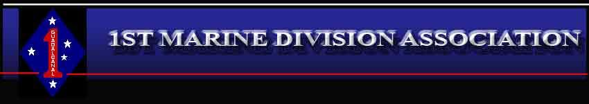 The 1st Marine Division Association - Click Here for Web Site